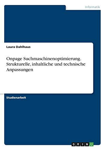 Onpage Suchmaschinenoptimierung. Strukturelle, inhaltliche und technische Anpassungen