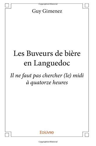 Les Buveurs de bière en Languedoc par  Guy Gimenez