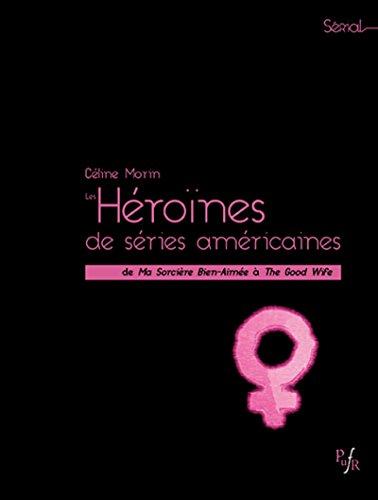 Les héroïnes de series américaines: De ma sorcière bien-aimée à the good wife
