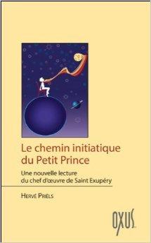 Le chemin initiatique du Petit Prince de Hervé Priëls ( 1 avril 2014 )