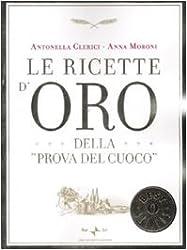 Le ricette d'oro della (Prova del cuoco) (Italienisch) Taschenbuch - 1 Januar 2009