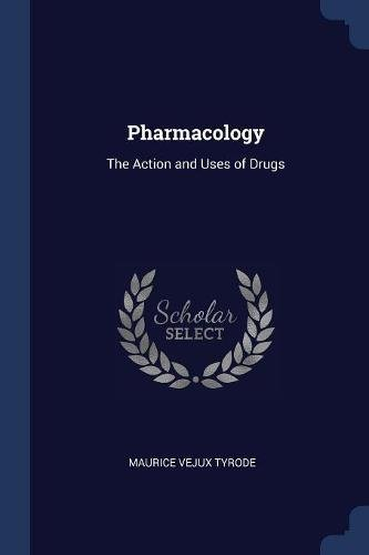 Pharmacology: The Action and Uses of Drugs