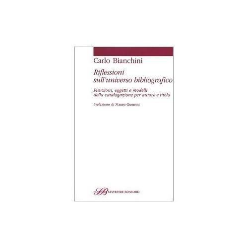 Riflessioni Sull'universo Bibliografico. Funzioni, Oggetti, Modelli Della Catalogazione Per Autore E Titolo
