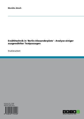 Erzähltechnik in 'Berlin Alexanderplatz' - Analyse einiger ausgewählter Textpassagen