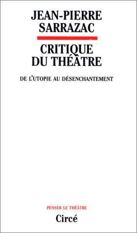 Critique du Théâtre : De l'utopie au désenchantement
