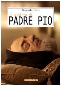 Il mistero di Padre Pio