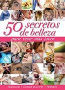 50 secretos de belleza/50 Beauty Secrets: Para verse mas joven/To Look Younger por Veronica Lanz