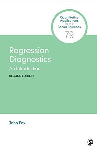 Regression Diagnostics: An Introduction (Quantitative Applications in the Social Sciences Book 79) (English Edition)