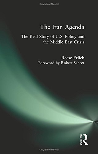 Iran Agenda: The Real Story of U.S. Policy and the Middle East Crisis por Reese Erlich
