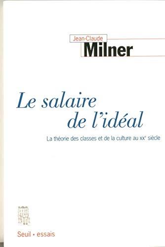 Le Salaire de l'idéal. La Théorie des classes et de la culture au XXe siècle