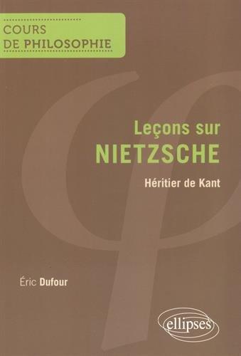 Leons sur Nietzsche Hritier de Kant