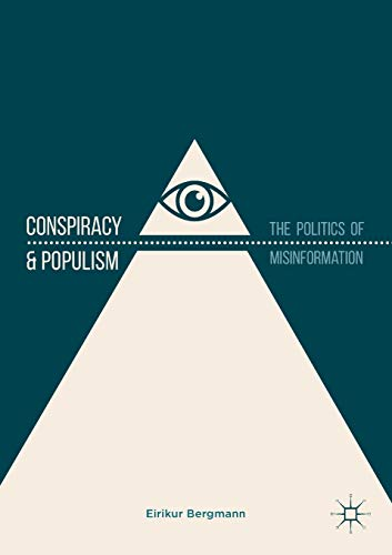 Conspiracy & Populism: The Politics of Misinformation