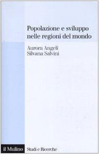 Popolazione e sviluppo nelle regioni del mondo. Convergenze e divergenze nei comportamenti demografici