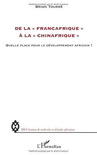 De la Francafrique a la Chinafrique Quelle Place pour le Developpement Africain