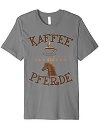 Kaffee und Pferde Shirt Reiter Pferdebesitzer Geschenk