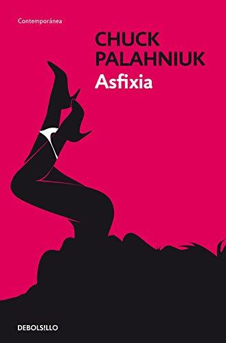 Asfixia (CONTEMPORANEA) por Chuck Palahniuk
