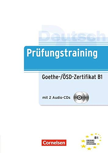 Prüfungstraining: Goethe-Zertifikat B1 (Cornelsen - Prüfungstraining)