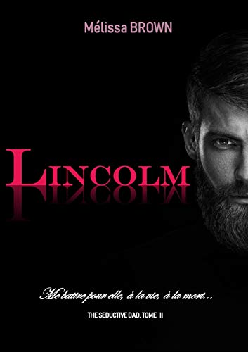 LINCOLM (The seductive dad t. 2) par