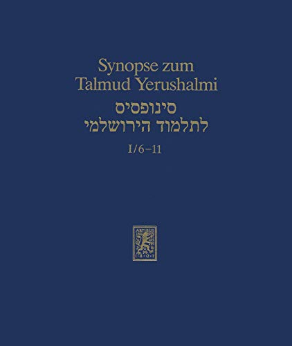 Synopse zum Talmud Yerushalmi: Band I/6-11: Ordnung Zera'im: Terumot, Macaserot, Macaser Sheni, Halla, Orla und Bikkurim (Texts and Studies in Ancient Judaism 35) - Kindle Talmud