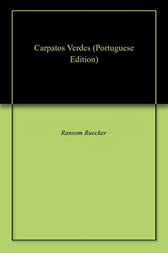 Carpatos Verdes (Portuguese Edition) por Ransom Ruecker
