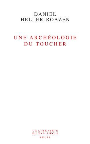 Une archéologie du toucher