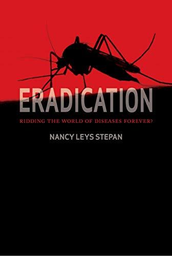 Eradication: Ridding the World of Disease Forever?