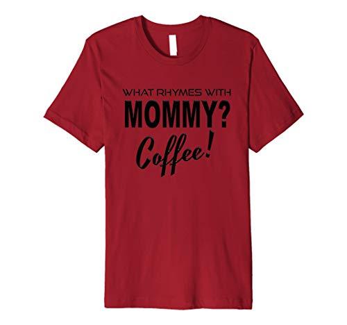 Preisvergleich Produktbild What rhymes Mommy Kaffee T-Shirt Funny Mom Life Java Humor