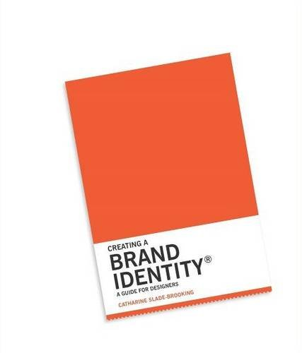 Creating a Brand Identity : A Guide for ...
