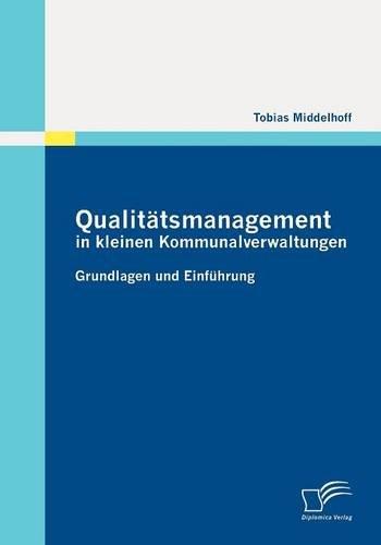 Qualitätsmanagement in kleinen Kommunalverwaltungen: Grundlagen und Einführung