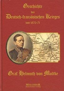 Moltke-Geschichte des Deutsch-französischen Krieges von 1870-71