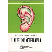 Introduzione pratica all'auricoloterapia (Medicina alternativa)