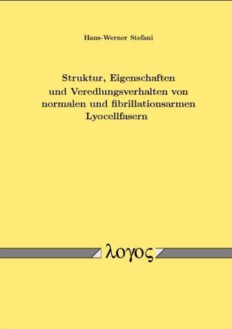 Struktur, Eigenschaften und Veredlungsverhalten von normalen und fibrillationsarmen Lyocellfasern