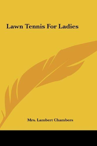 Lawn Tennis for Ladies por Mrs Lambert Chambers