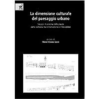 La dimensione culturale del paesaggio urbano. Saluzzo: il sistema delle piazze come cerniera tra conservazione (Cerniera Sistema)