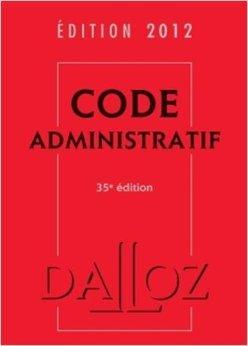 Code administratif 2012 - 35e éd.: Codes Dalloz Universitaires et Professionnels de Zéhina Ait-El-Kadi ,Collectif ( 14 septembre 2011 ) par Collectif Zéhina Ait-El-Kadi
