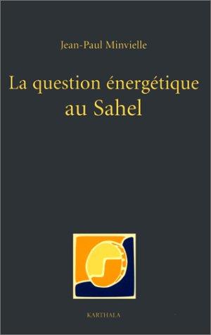 La Question énergétique au Sahel