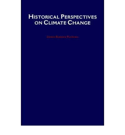 [(Historical Perspectives on Climate Change)] [Author: James Rodger Fleming] published on (September, 1998)