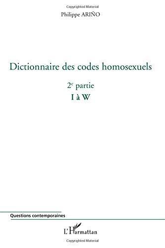 Dictionnaire des codes homosexuels : Tome 2, I à W