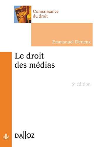 Le droit des médias par Emmanuel Derieux, Agnès Granchet