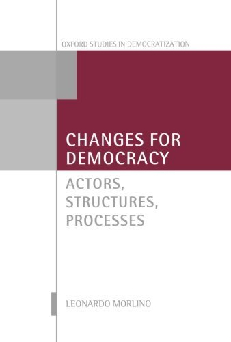 Changes for Democracy: Actors, Structures, Processes (Oxford Studies in Democratization) by Leonardo Morlino (2012-02-20)