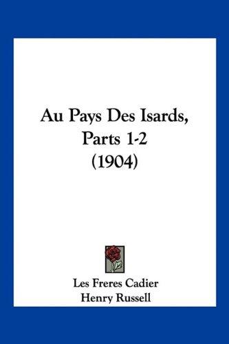 Au Pays Des Isards, Parts 1-2 (1904) por Freres Cadier Les Freres Cadier