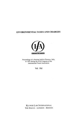 IFA: Environmental Taxes And Charges: 18D (IFA Congress Seminar) by International Fiscal Association (IFA) (1995-09-12)