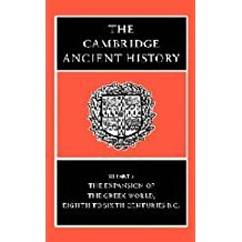 The Cambridge Ancient History, Vol. 3, Part 3: The Expansion of the Greek World, Eighth to Sixth Centuries BC by John Boardman (Editor), N. G. L. Hammond (Editor) (5-Aug-1982) Hardcover