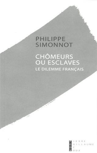 Chômeurs ou esclaves: Le dilemme français