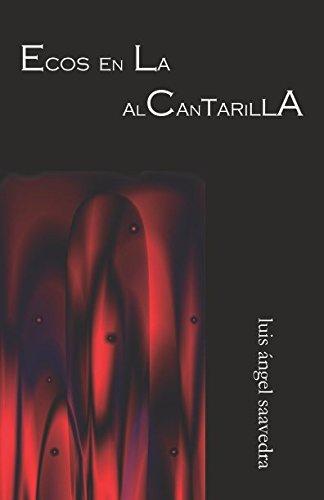 Ecos en la Alcantarilla por luis ángel saavedra