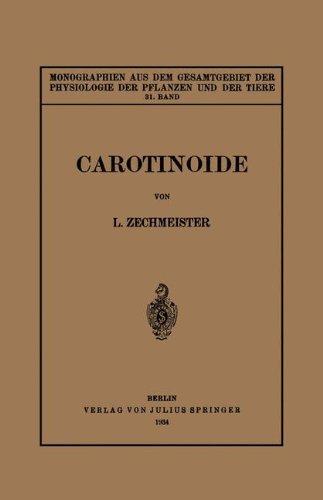 Carotinoide: Ein Biochemischer Bericht über Pflanzliche und Tierische Polyenfarbstoffe (Monographien aus dem Gesamtgebiet der Physiologie der Pflanzen und der Tiere) (German Edition)