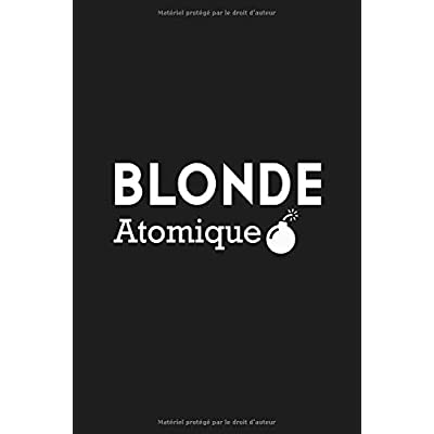 Blonde Atomique: Un carnet de notes drôle pour blonde