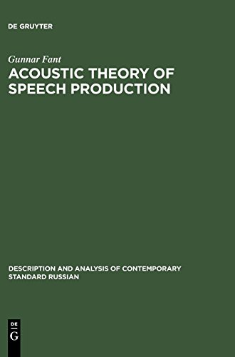 Acoustic Theory of Speech Production: With Calculations based on X-Ray Studies of Russian Articulations: With Calculation Based on X-Ray Studies of ... of Contemporary Standard Russian, Band 2)