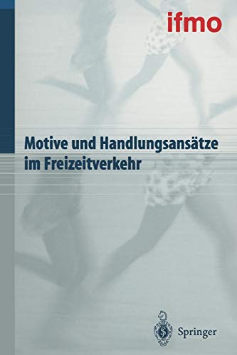 Motive und Handlungsansätze im Freizeitverkehr (Mobilitätsverhalten in der Freizeit)