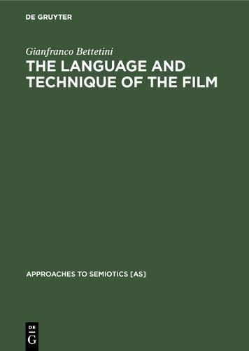 The Language and Technique of the Film (Approaches to Semiotics [AS], Band 28)